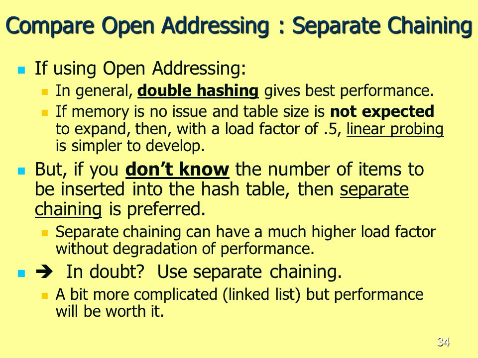 Compare Open Addressing : Separate Chaining