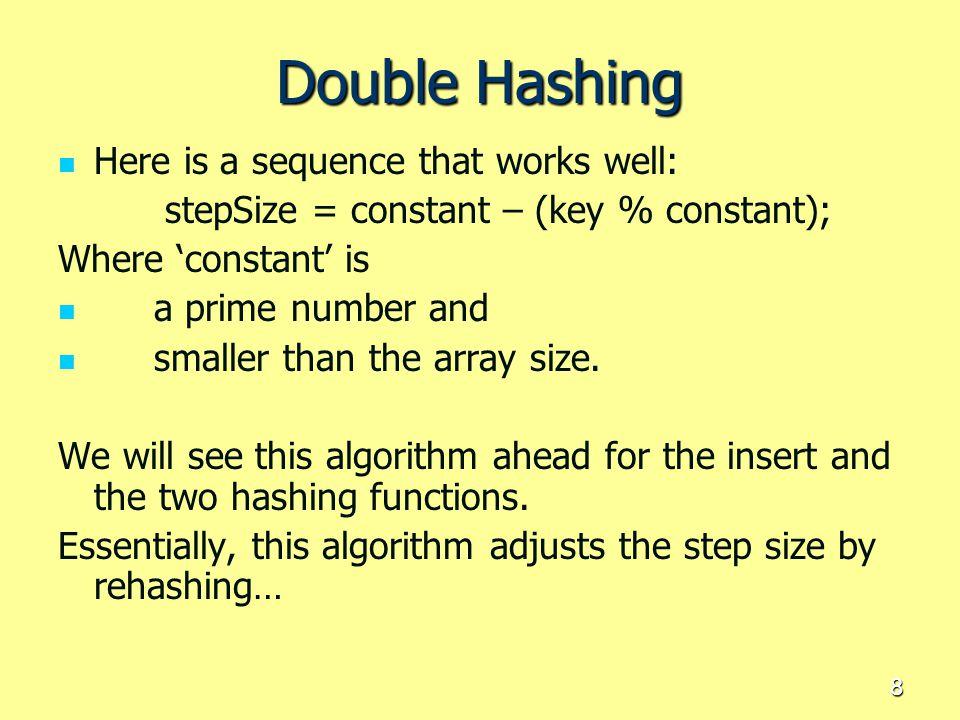 stepSize = constant – (key % constant);