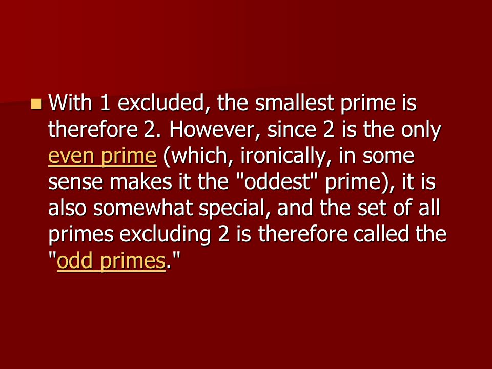 With 1 excluded, the smallest prime is therefore 2