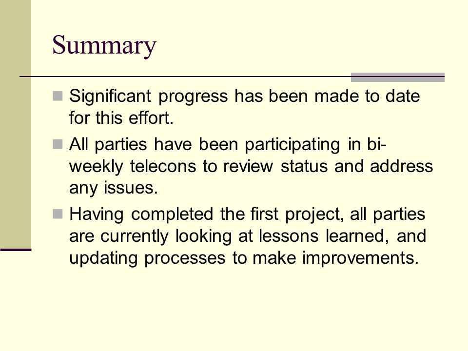 Summary Significant progress has been made to date for this effort.
