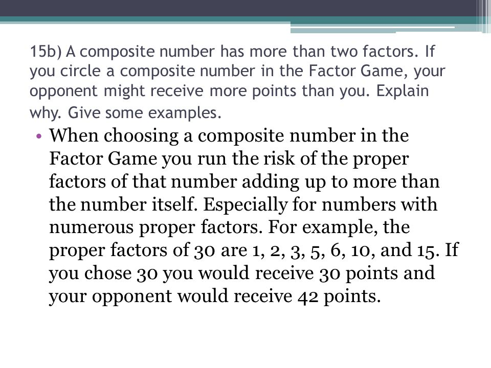 15b) A composite number has more than two factors