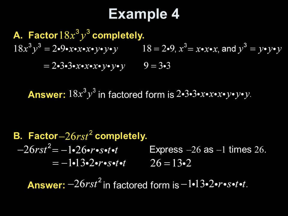 Example 4 A. Factor completely. Answer: in factored form is
