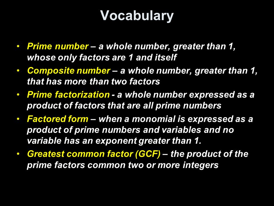 Vocabulary Prime number – a whole number, greater than 1, whose only factors are 1 and itself.