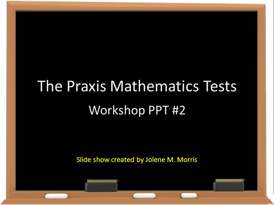 The Praxis Mathematics Tests