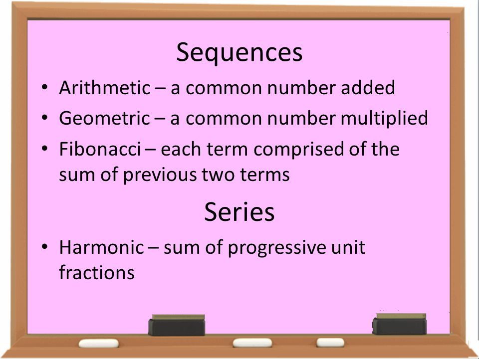 Sequences Series Arithmetic – a common number added