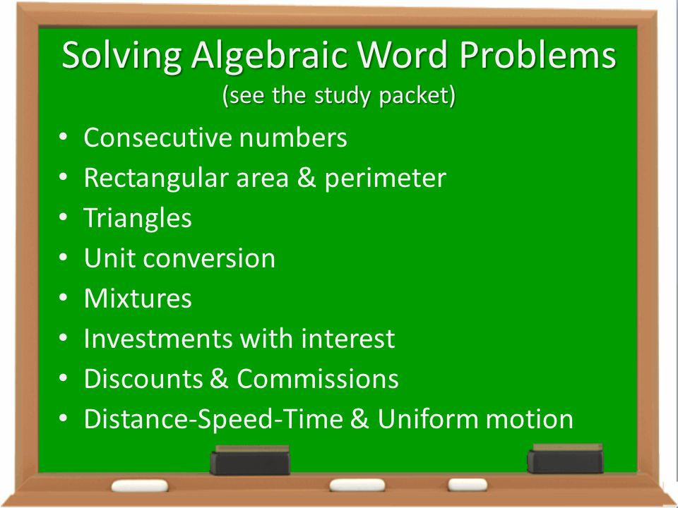 Solving Algebraic Word Problems (see the study packet)