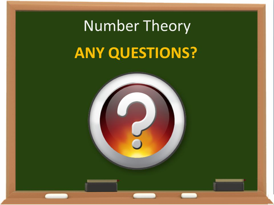 Number Theory ANY QUESTIONS