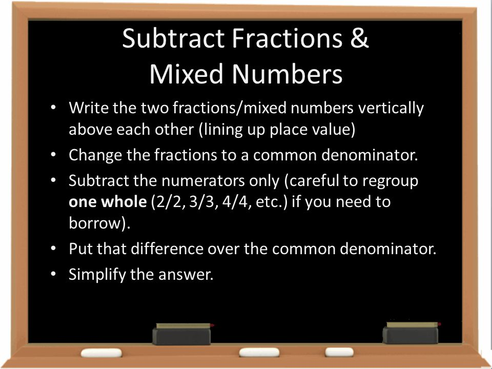 Subtract Fractions & Mixed Numbers