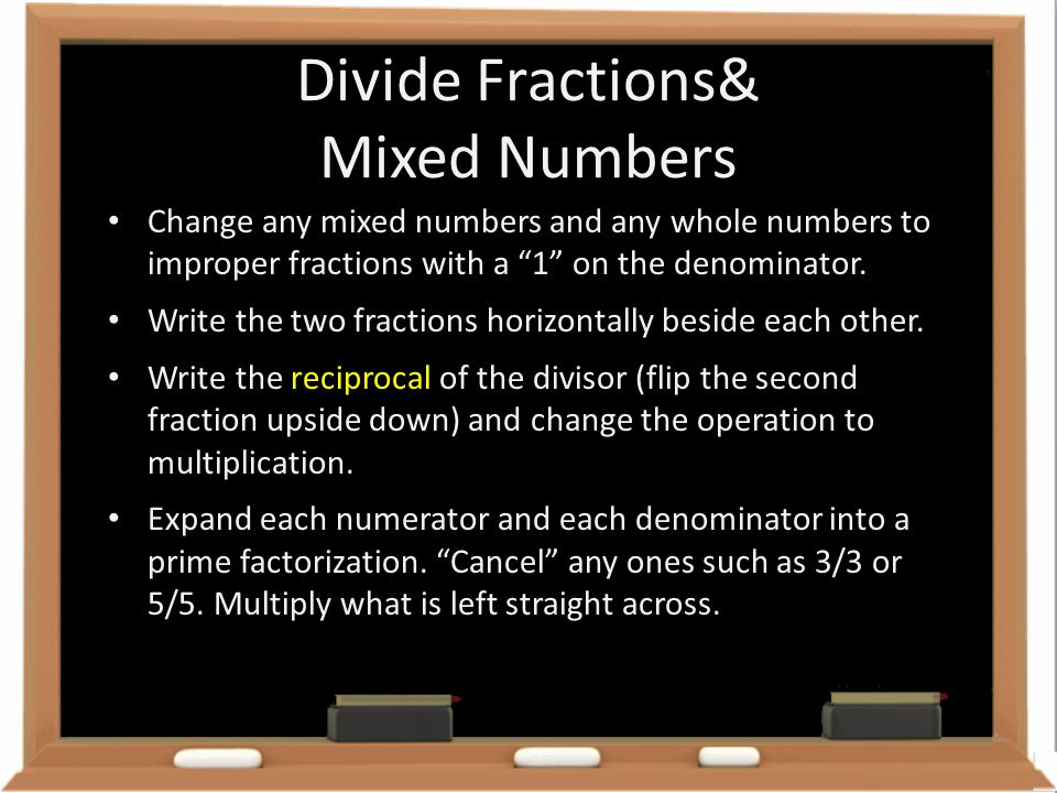 Divide Fractions& Mixed Numbers
