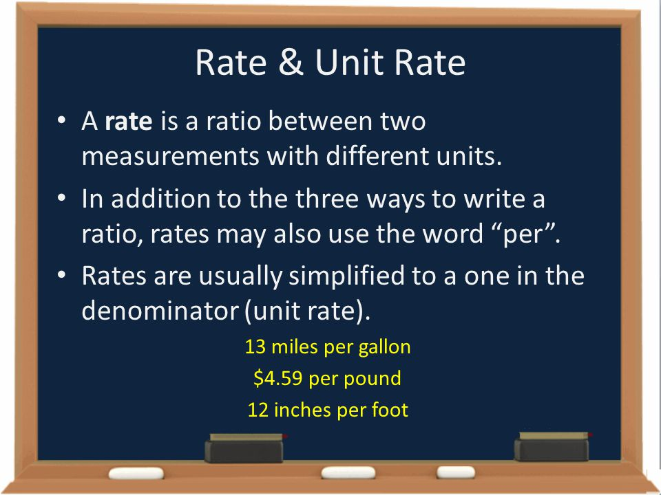 Rate & Unit Rate A rate is a ratio between two measurements with different units.