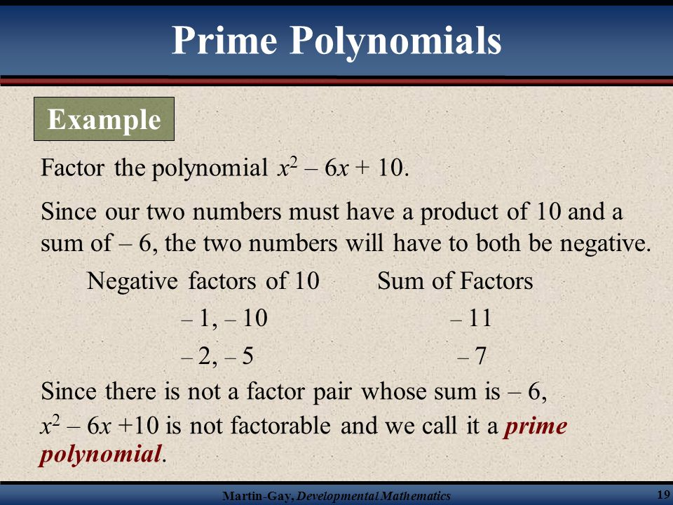 Prime Polynomials Example Factor the polynomial x2 – 6x + 10.