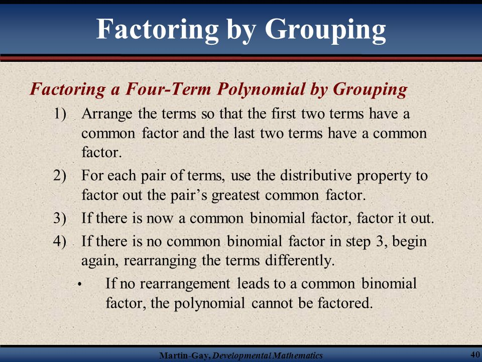 Factoring by Grouping Factoring a Four-Term Polynomial by Grouping