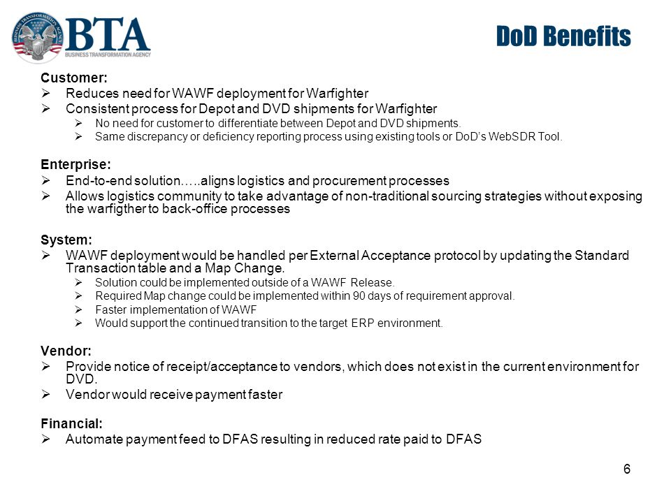 DoD Benefits Customer: Reduces need for WAWF deployment for Warfighter