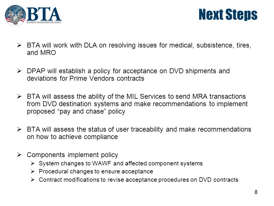 Next Steps BTA will work with DLA on resolving issues for medical, subsistence, tires, and MRO.