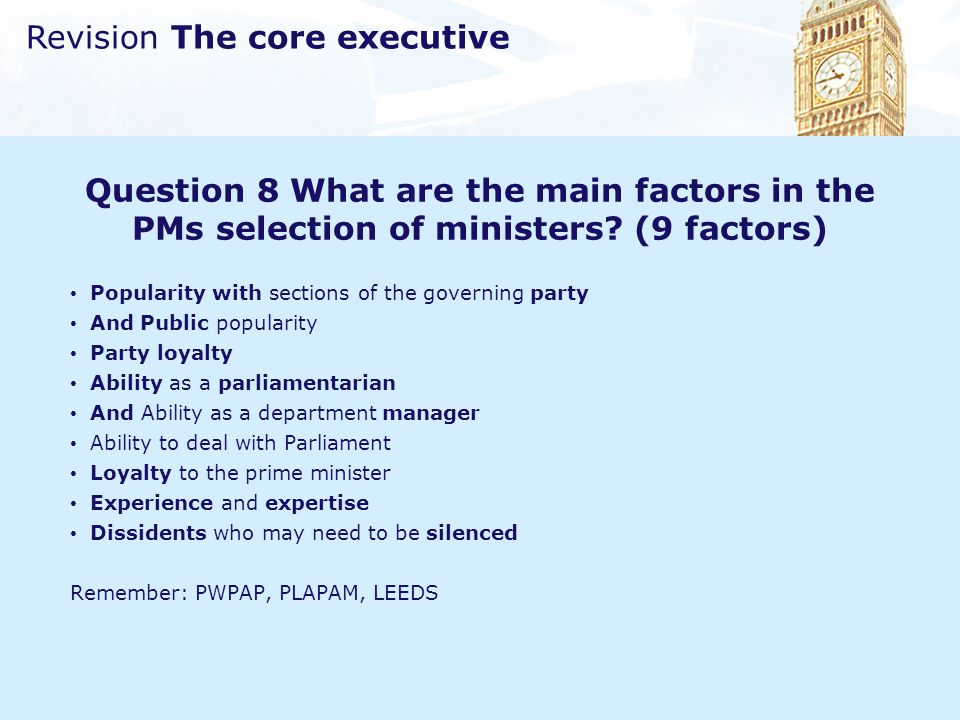 Question 8 What are the main factors in the PMs selection of ministers