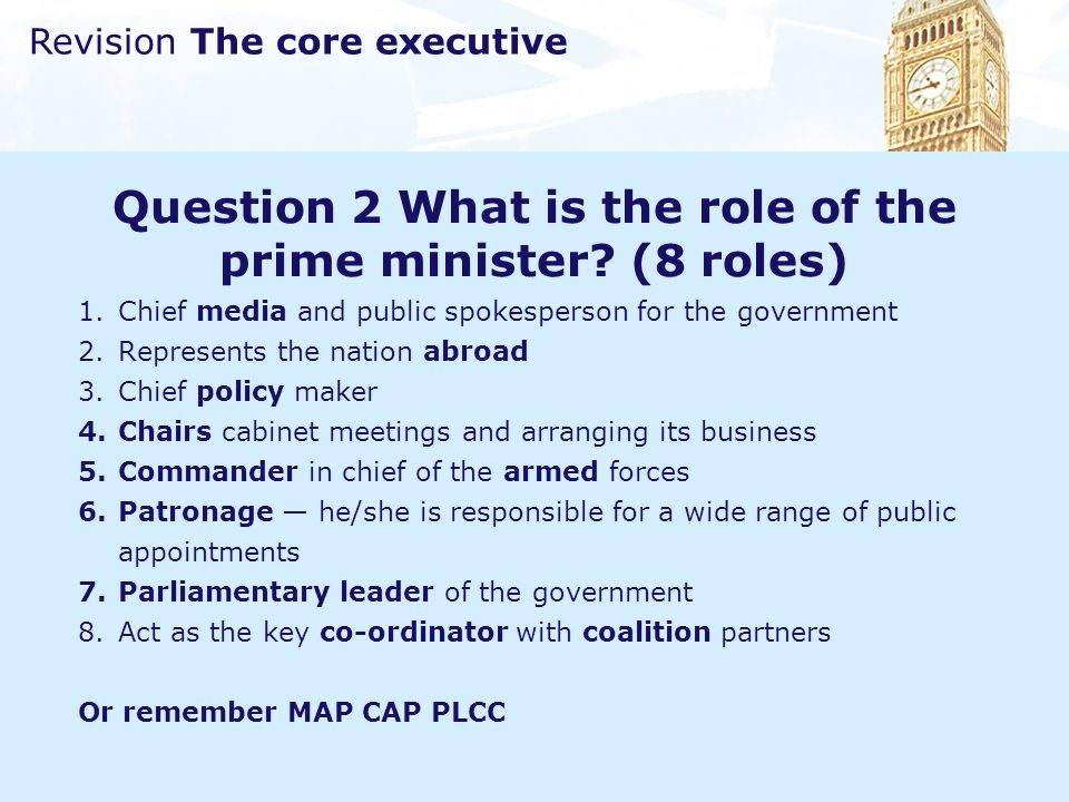 Question 2 What is the role of the prime minister (8 roles)