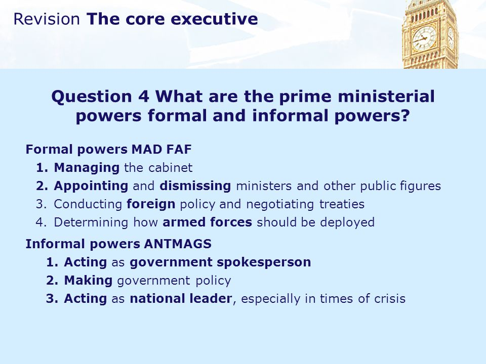 Question 4 What are the prime ministerial powers formal and informal powers