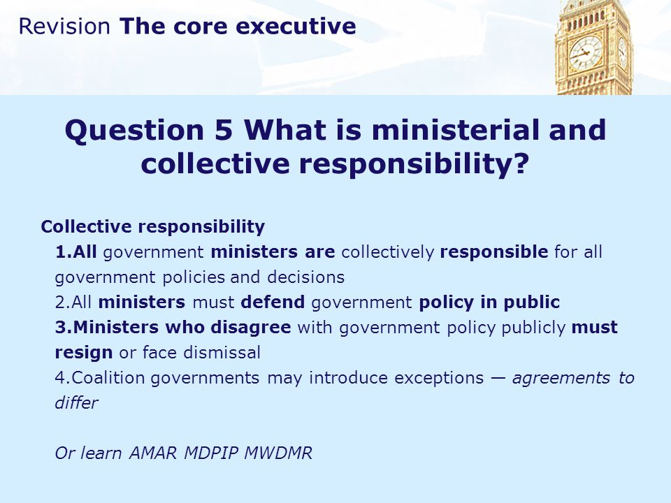 Question 5 What is ministerial and collective responsibility