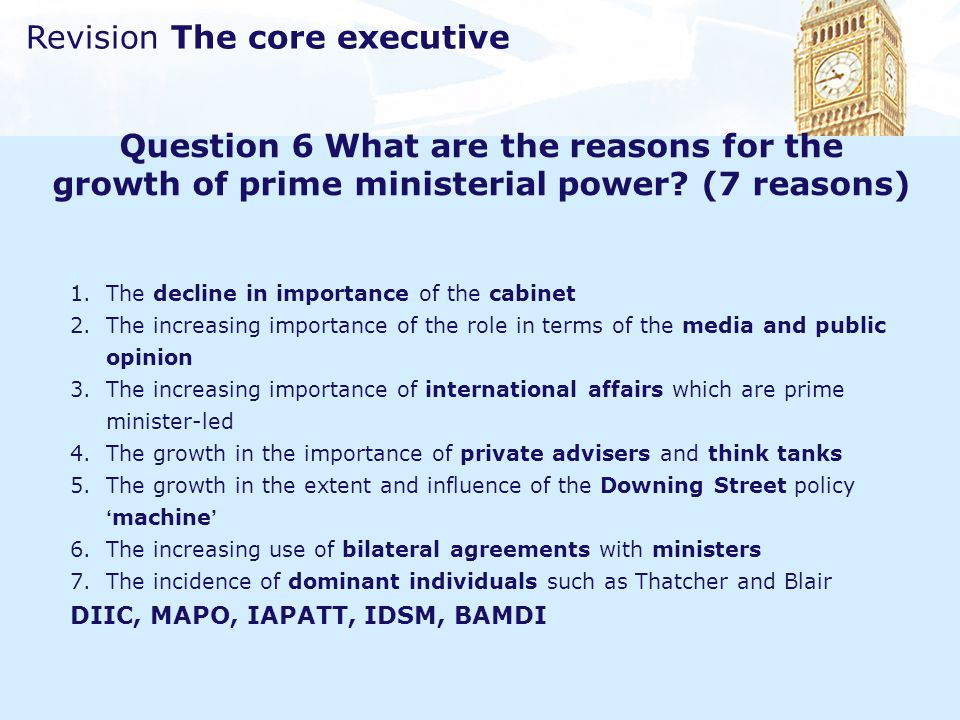 Question 6 What are the reasons for the growth of prime ministerial power (7 reasons)