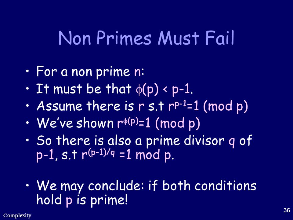 Non Primes Must Fail For a non prime n: It must be that (p) < p-1.