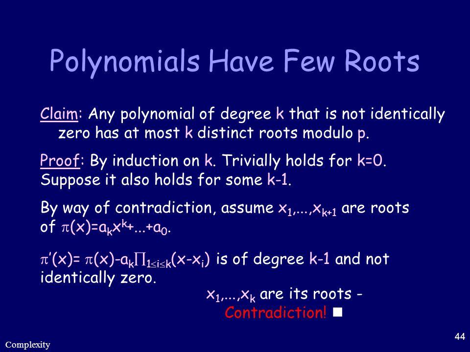 Polynomials Have Few Roots