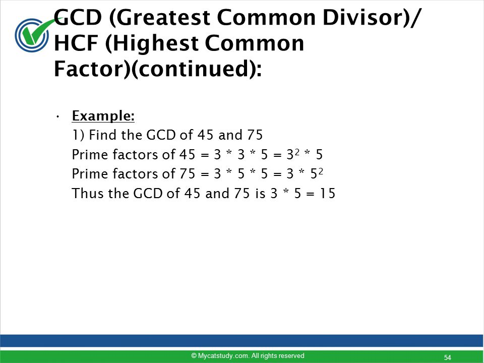 GCD (Greatest Common Divisor)/ HCF (Highest Common Factor)(continued):