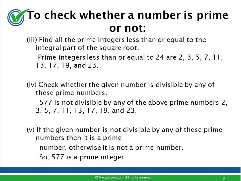To check whether a number is prime or not: