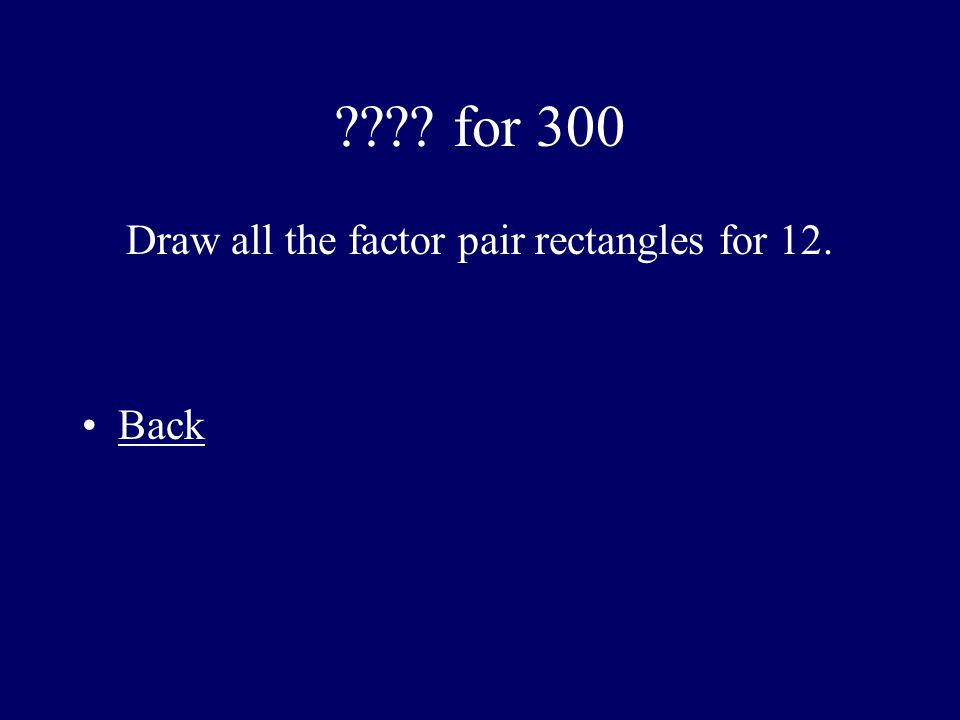 Draw all the factor pair rectangles for 12.
