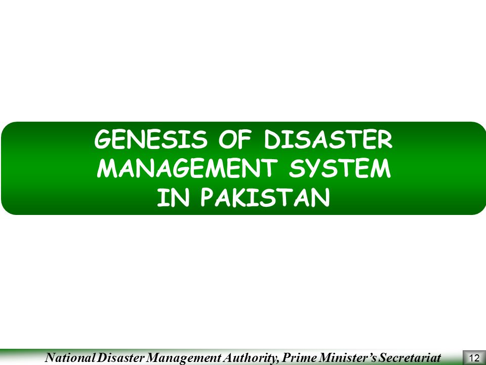 GENESIS OF DISASTER MANAGEMENT SYSTEM IN PAKISTAN