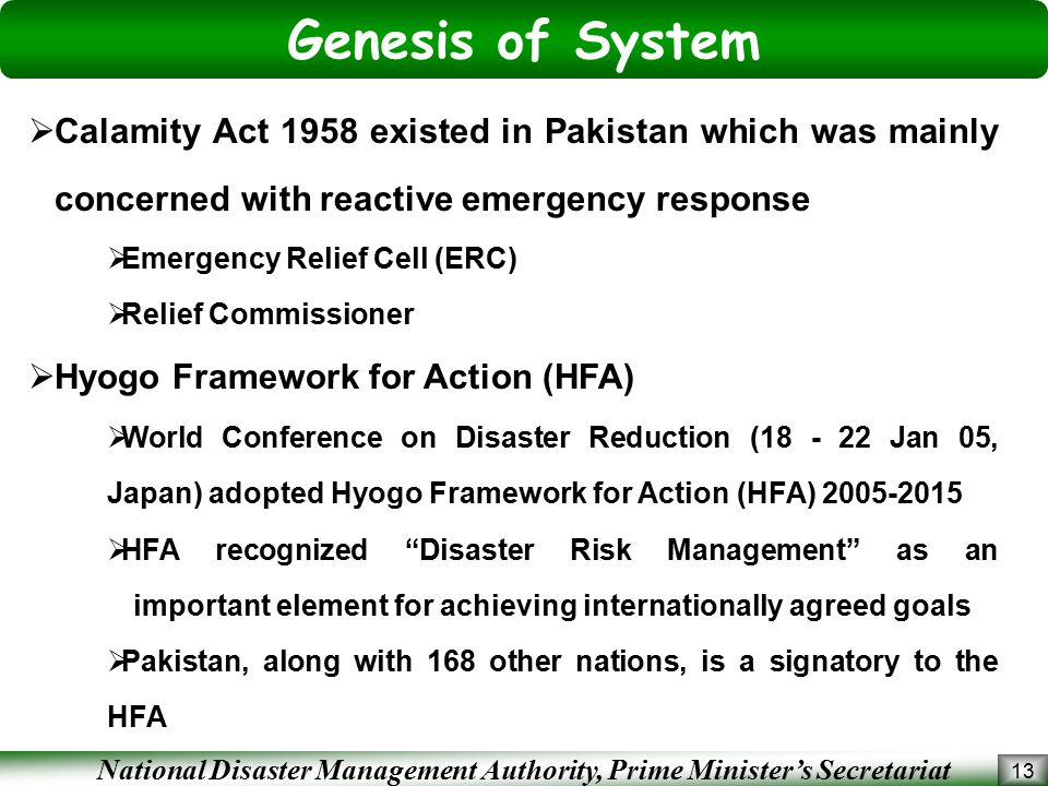 Genesis of System Calamity Act 1958 existed in Pakistan which was mainly concerned with reactive emergency response.
