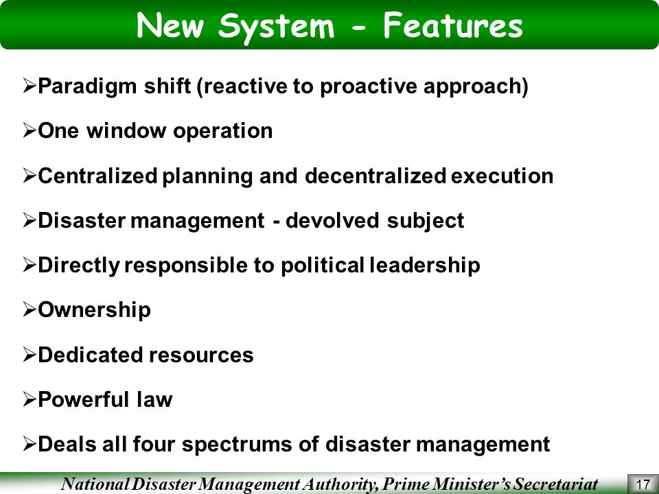New System - Features Paradigm shift (reactive to proactive approach)