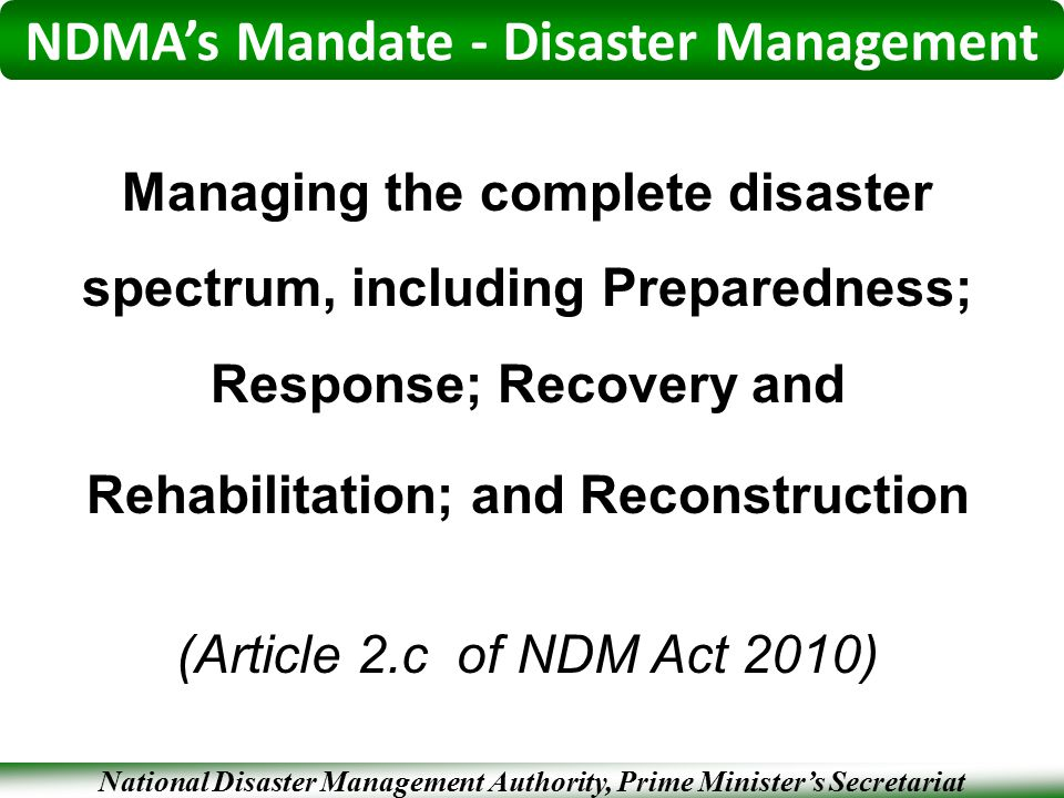 implementation of national disaster management act Prioritized actions for implementation of the national disaster management plan hina lotia lead pakistan why this presentation •national disaster management act's mandated guidelines for minimum standards for.