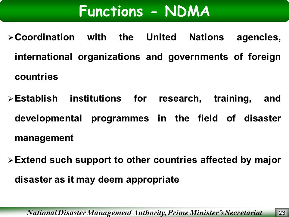 Functions - NDMA Coordination with the United Nations agencies, international organizations and governments of foreign countries.