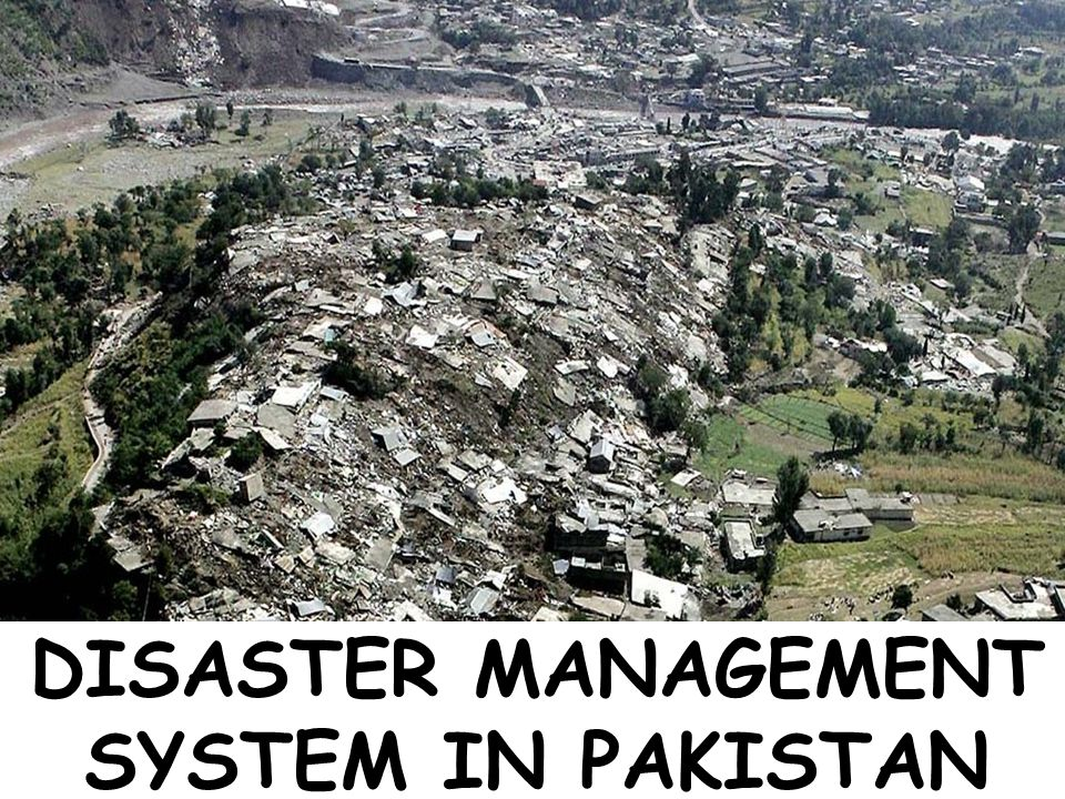 DISASTER MANAGEMENT SYSTEM IN PAKISTAN