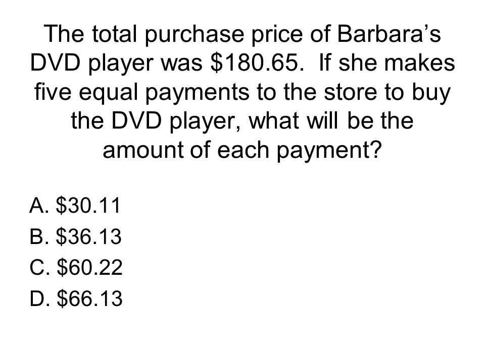 The total purchase price of Barbara's DVD player was $180. 65