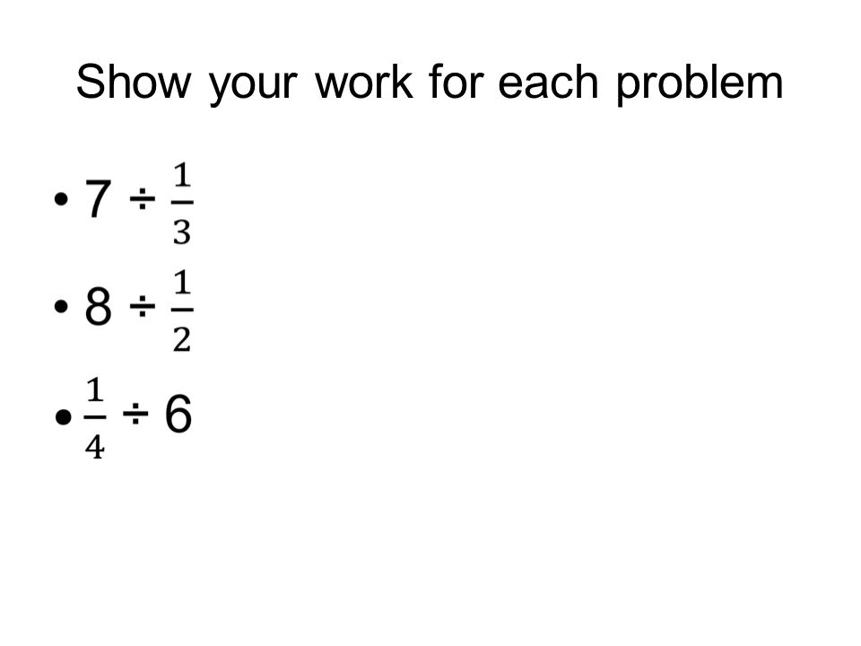 Show your work for each problem