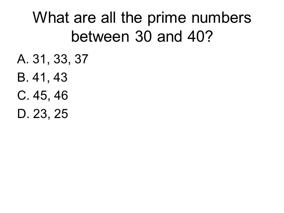 What are all the prime numbers between 30 and 40