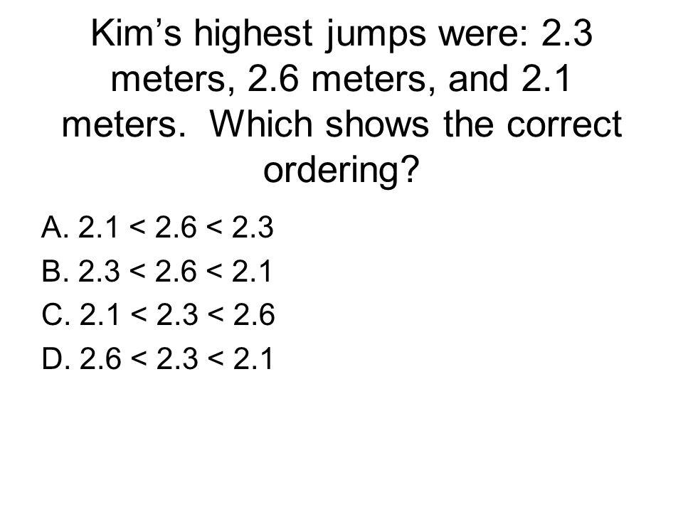 Kim's highest jumps were: 2. 3 meters, 2. 6 meters, and 2. 1 meters