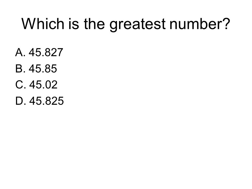 Which is the greatest number