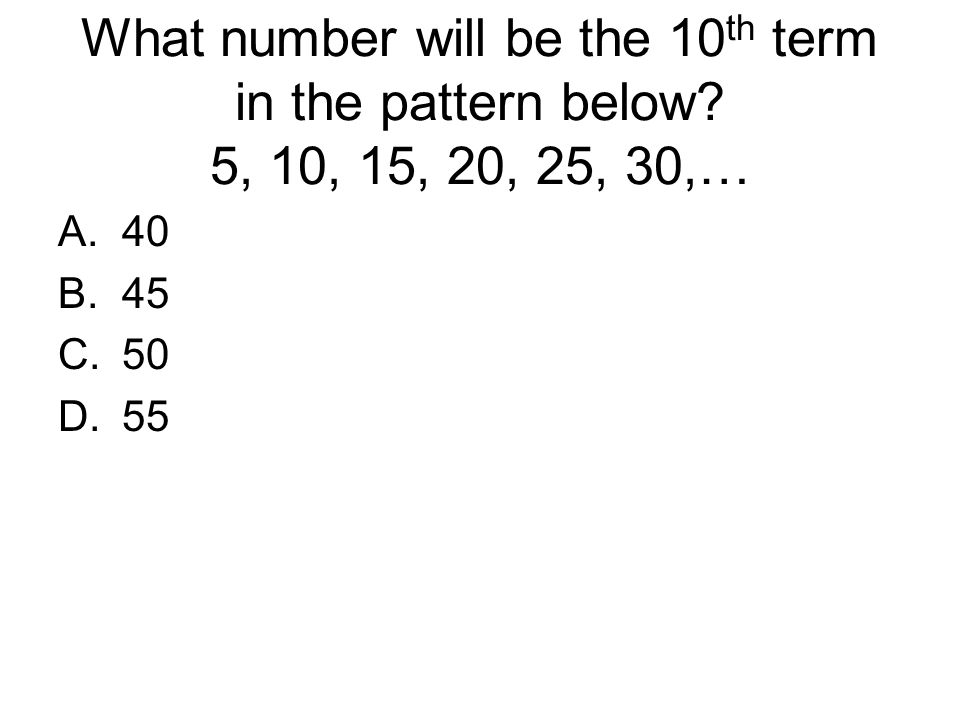 What number will be the 10th term in the pattern below
