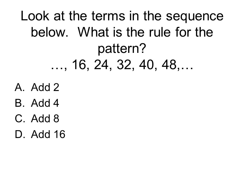 Look at the terms in the sequence below