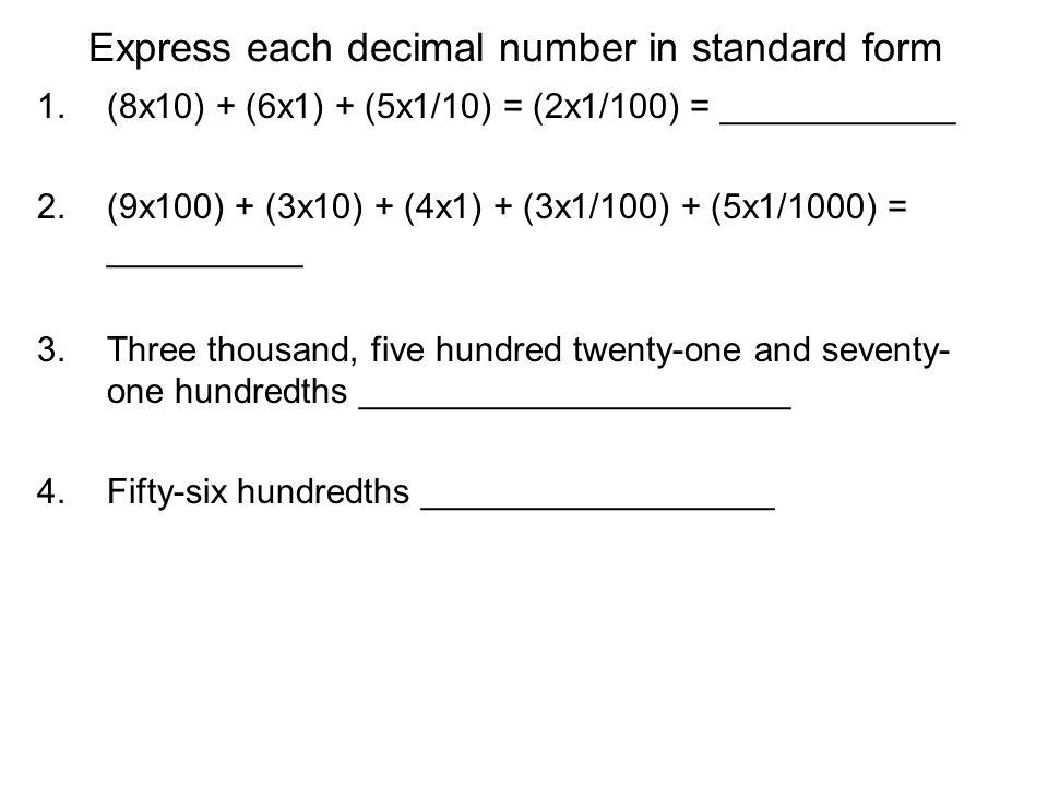Express each decimal number in standard form