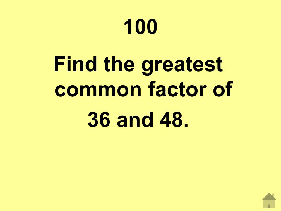 Find the greatest common factor of