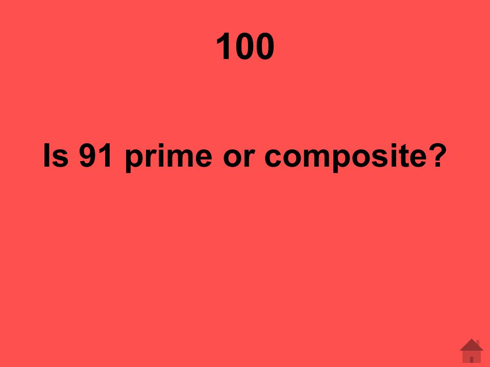 100 Is 91 prime or composite