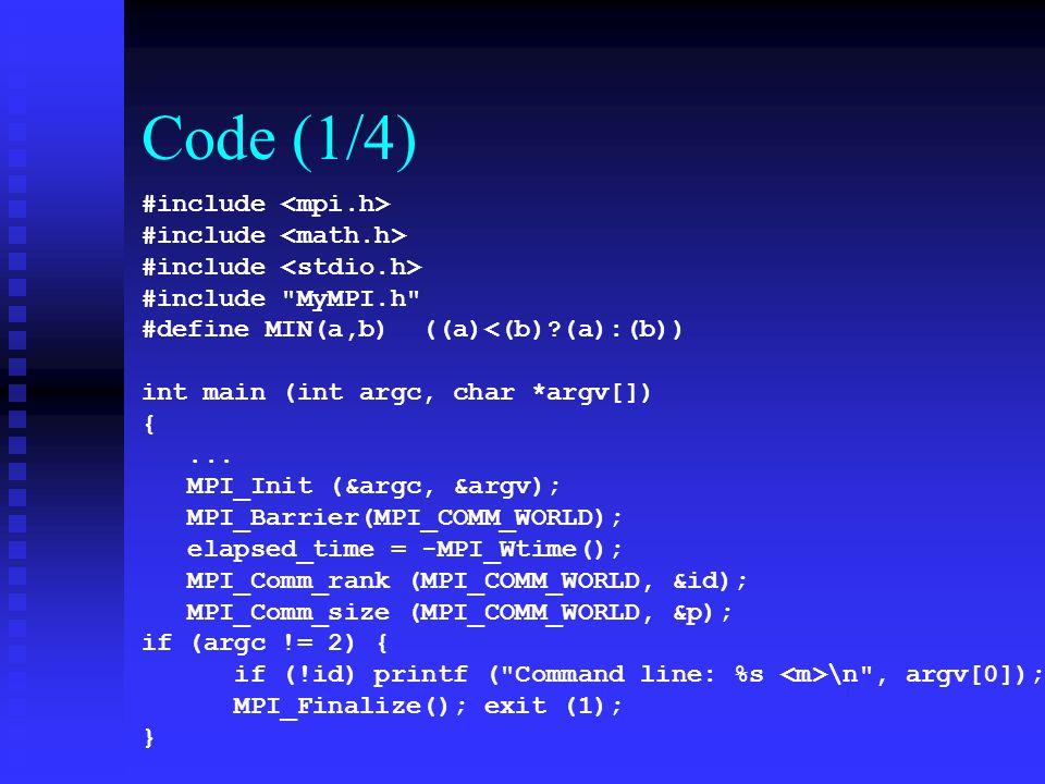 Code (1/4) #include <mpi.h> #include <math.h>