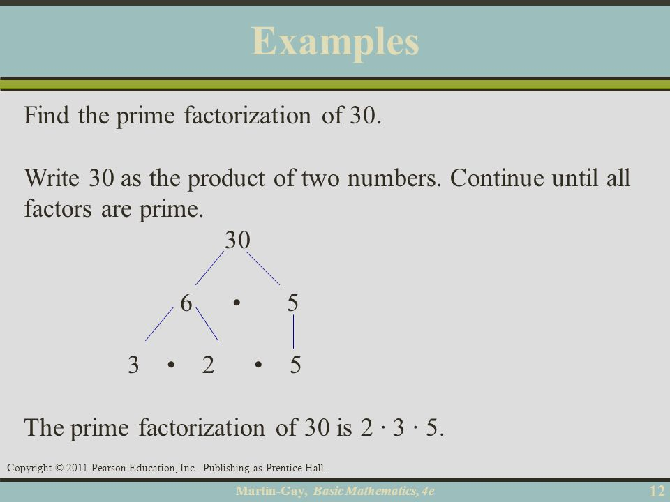 Examples Find the prime factorization of 30.