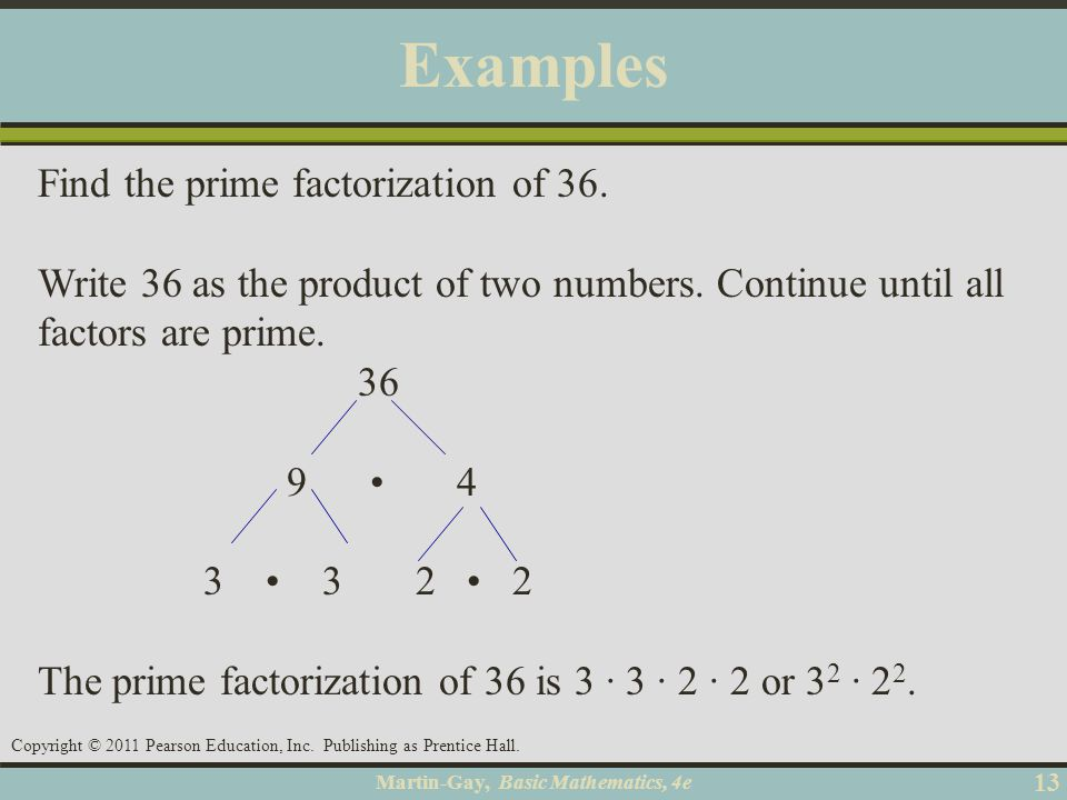Examples Find the prime factorization of 36.
