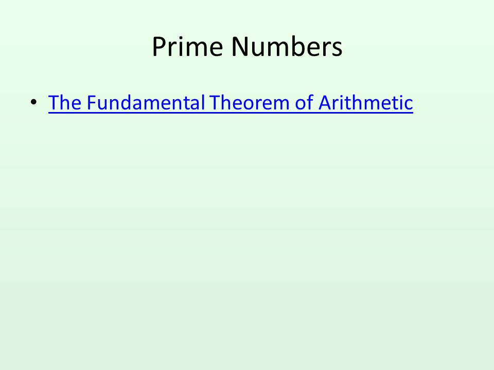 Prime Numbers The Fundamental Theorem of Arithmetic