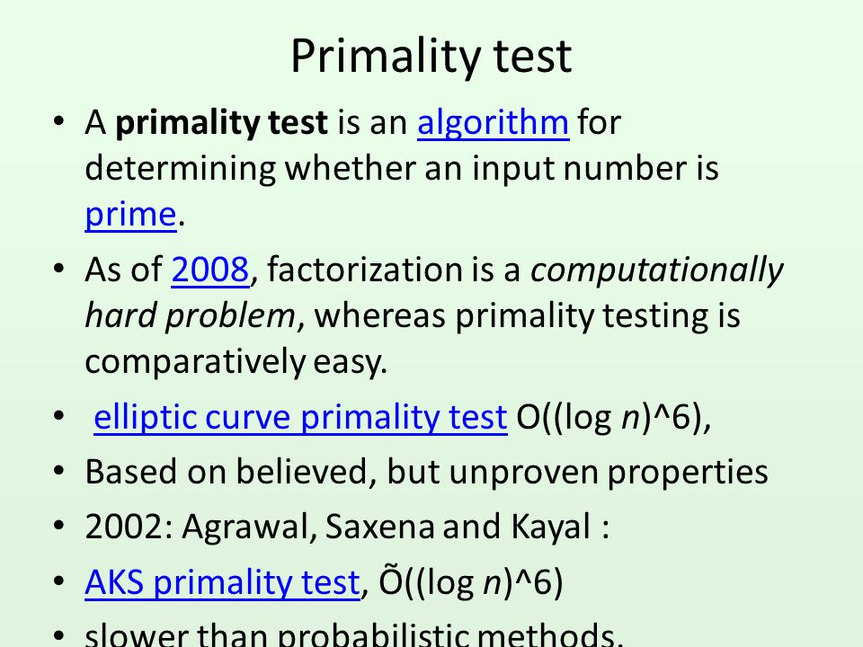 Primality test A primality test is an algorithm for determining whether an input number is prime.