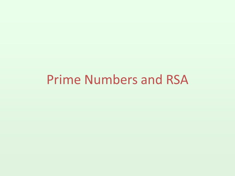 Prime Numbers and RSA